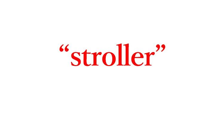 """「ベビーカー」は英語で""""stroller"""""""