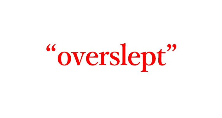 """「寝坊」は英語で""""overslept"""""""