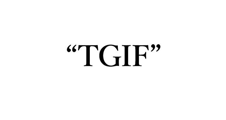 「TGIF」ってどういう意味?